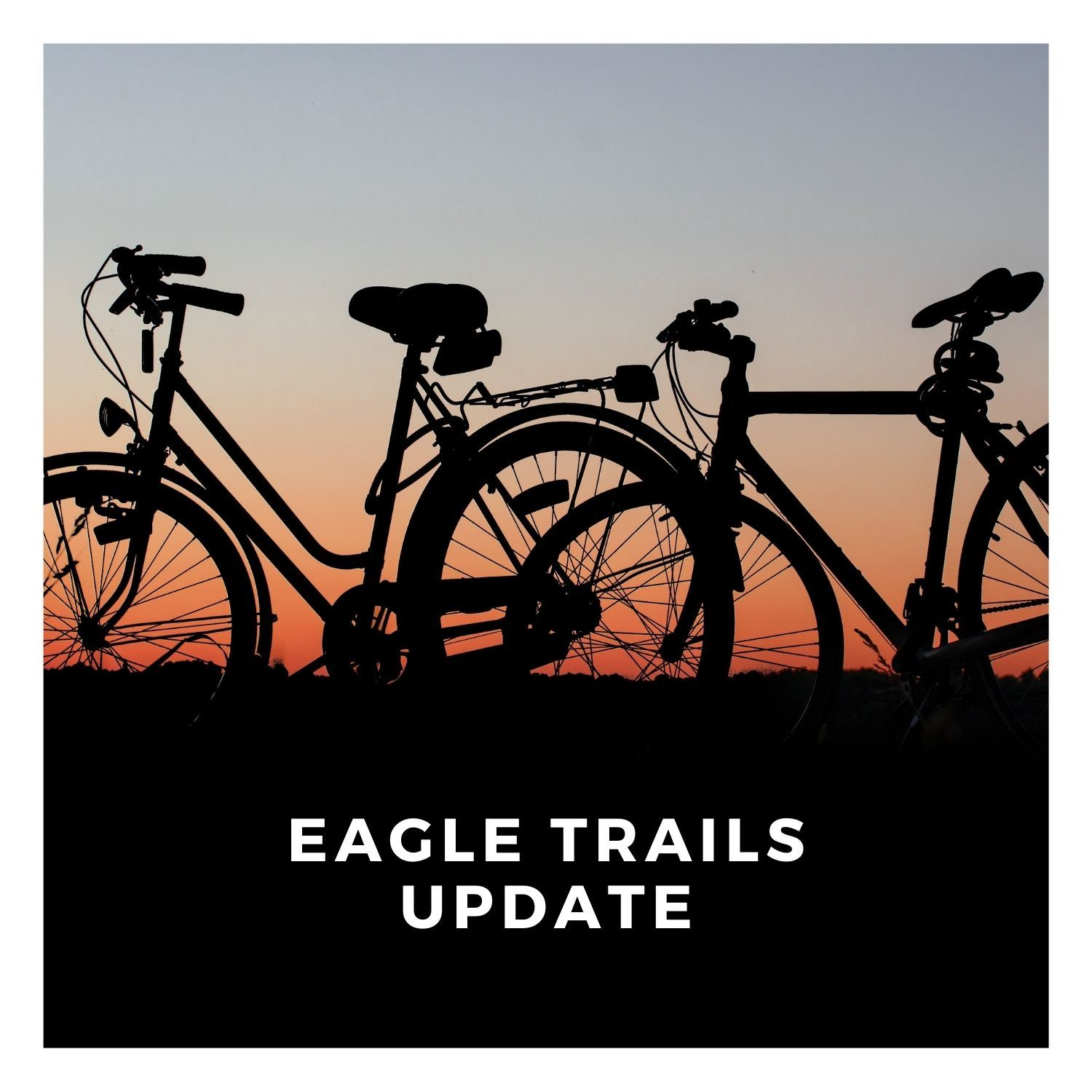 EAGLE TRAIL UPDATE (1)